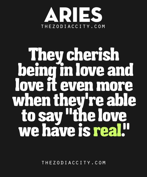 "Zodiac Aries Facts | TheZodiacCityThey cherish being in love and love it even more when they're able to say ""the love we have is real."""