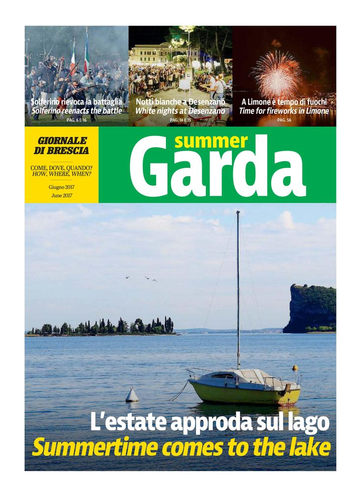 Keep up to date with Lake Garda tradition, culture, activities and events...... read the Summer Garda Magazine. Published by theGiornale di Brescia from May to October. Previously you may have been lucky to come across a copy of this informative magazine in a hotel foyer or a cafe, now you can