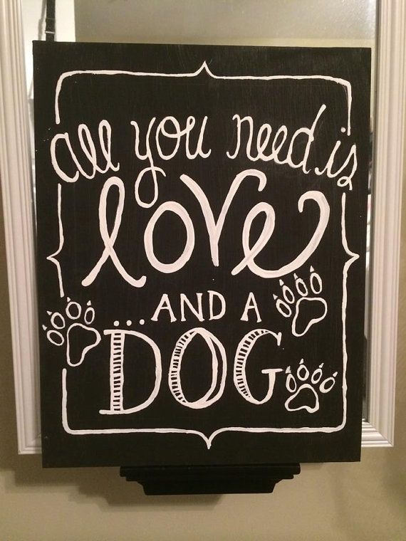 All you need is Love and a Dog Quote Chalkboard Canvas Panel on Etsy, $15.00