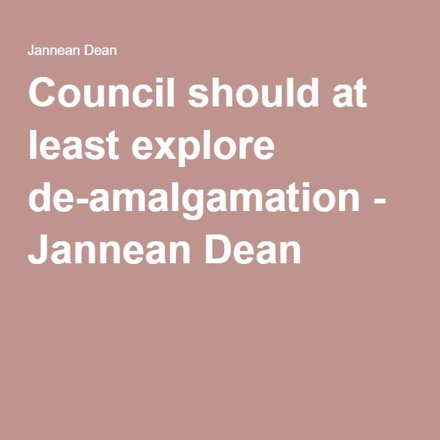Council should at least explore de-amalgamation - Jannean Dean