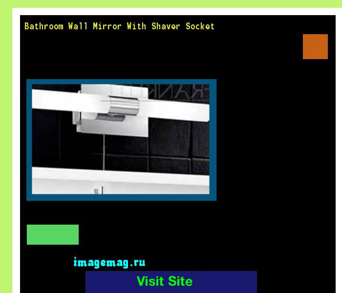 Bathroom Wall Mirror With Shaver Socket 094659 - The Best Image Search