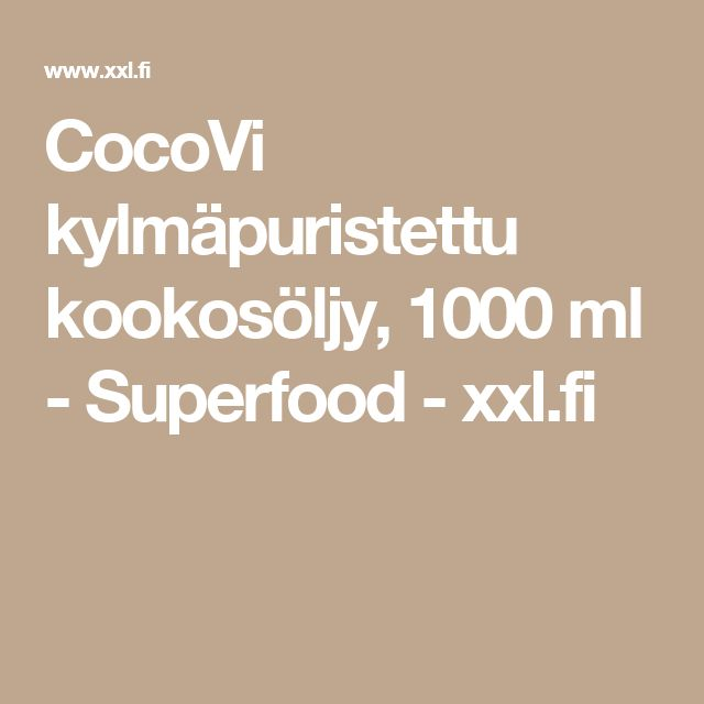 CocoVi kylmäpuristettu kookosöljy, 1000 ml - Superfood  - xxl.fi