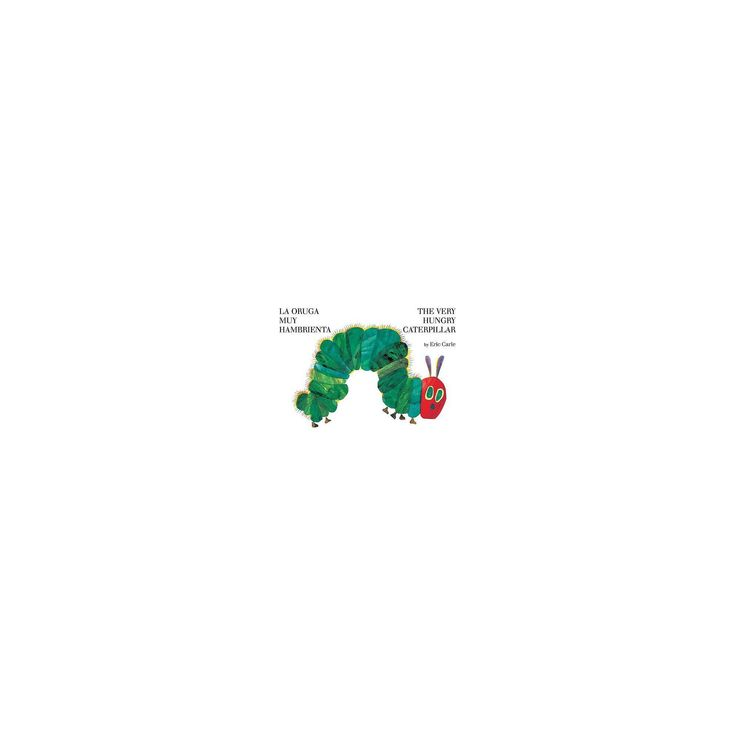 The Very Hungry Caterpillar/La oruga muy hambrienta (Bilingual Edition) (Board Book) by Eric Carle