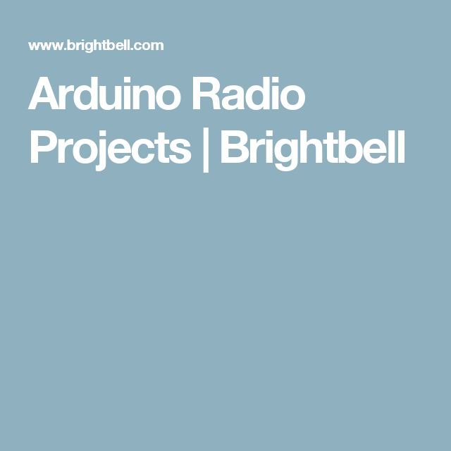 Arduino Radio Projects | Brightbell