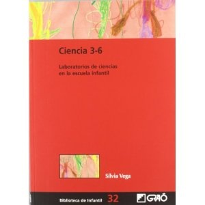 Ciencia 3-6: Laboratorios de ciencias en la escuela infantil Biblioteca De Infantil: Amazon.es: Sílvia Vega Timoneda: Libros