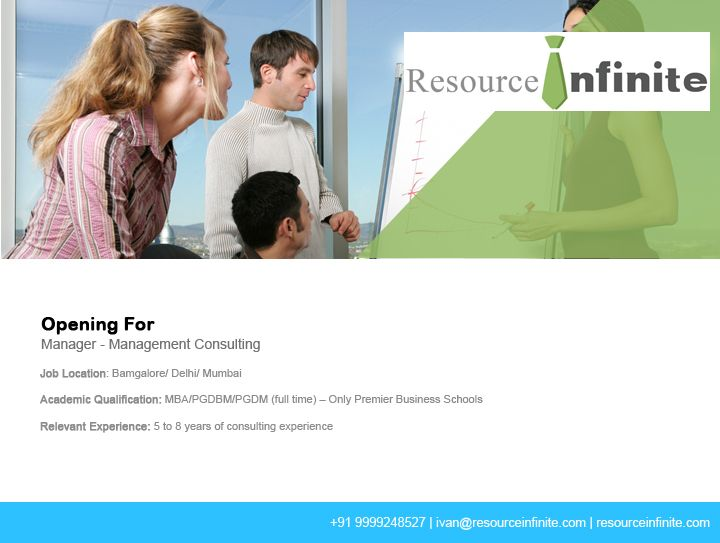 #‎resourceinfinite‬ ‪#‎jobs‬ ‪#‎news‬ A consulting MNC is looking for candidates with strong consulting and people management skills for the post of #Manager – #ManagementConsulting in #Bangalore/ #Delhi/ #Mumbai. If you can spearhead the client facing teams and guide them to deliver the solution for the overall assignment and have a full time MBA/ PGDBM/ PGBM from premier business school with 5 to 8 years of #consultingexperience then visit Resource Infinite For assistance call +91…