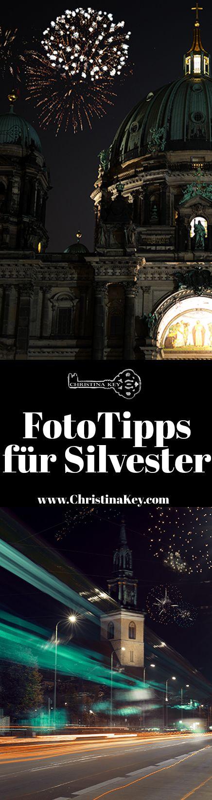 Fotografie Tipps - Mit diesen Tipps und Tricks gelingen Dir geniale Fotos vom Feuerwerk & Co an Silvester! Jetzt entdecken auf CHRISTINA KEY - dem Fotografie, Blogger Tipps, Rezepte, Mode und DIY Blog aus Berlin, Deutschland