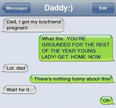 Scary text messages dad i got my boyfriend pregnant for What do you get your boyfriend