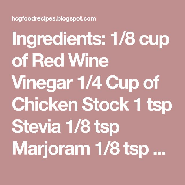 Ingredients: 1/8 cup of Red Wine Vinegar 1/4 Cup of Chicken Stock 1 tsp Stevia 1/8 tsp Marjoram 1/8 tsp Basil 1/8 tsp Oregano salt & pepper to taste Add all ingredients to a bottle with lid, shake and pour. Keep in refrigerator.