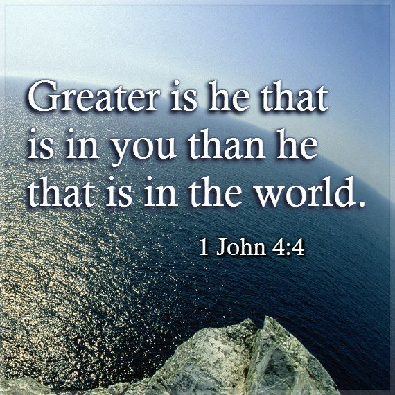 greater is He that is in you that he that is in the world