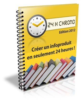 24 Heures Chrono Pour Créer Un Excellent Infoproduit.