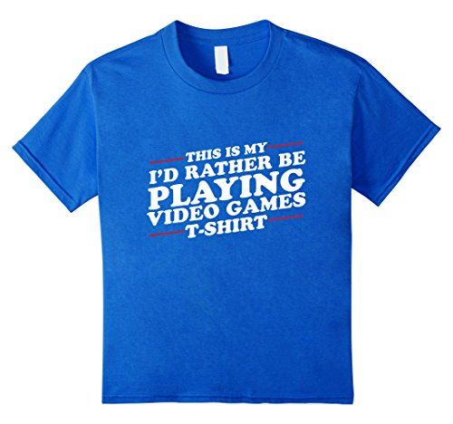 I'd Rather Be Playing Video Games Funny T-Shirt
