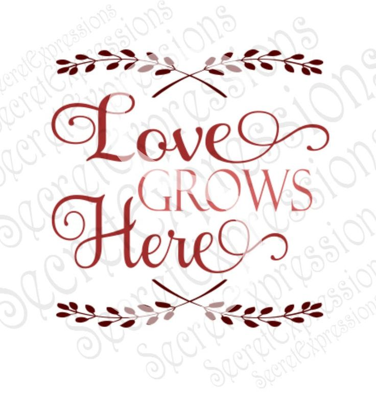 Download Love Grows Here Svg Home Digital SVG Files for Cricut or ...