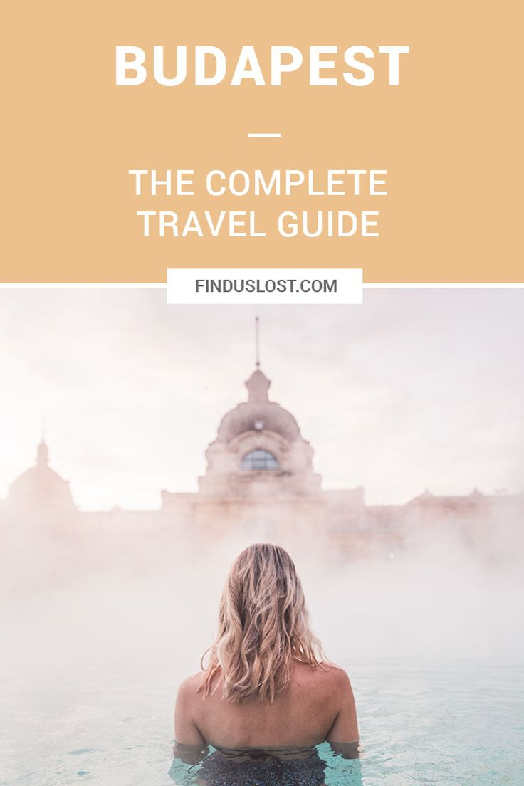 The Complete Budapest Travel Guide via Find Us Lost