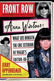 Front Row - Anna Wintour: The Cool Life and Hot Times of Vogue's Editor in Chief by Jerry Oppenheimer. Buy this eBook on #Kobo: http://www.kobobooks.com/ebook/Front-Row/book-JN7he8joCEO45D_K-h6iDg/page1.html