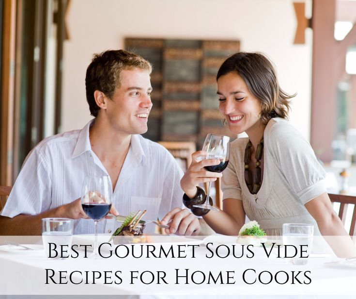 Best Sous Vide Recipes for the Home Cook