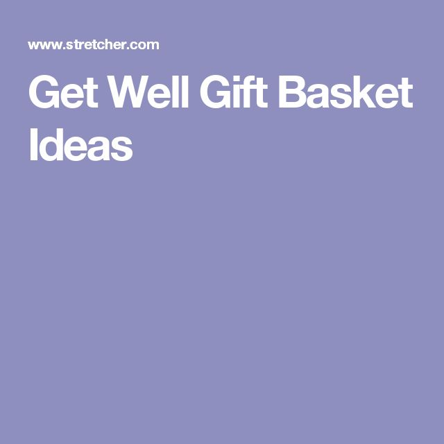 Get Well Gift Basket Ideas