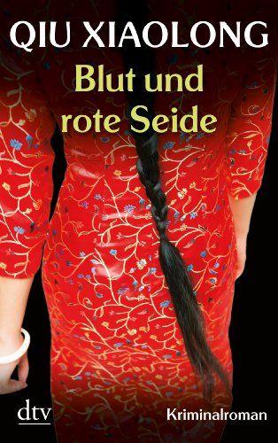 Blut und rote Seide: Oberinspektor Chens fünfter Fall Kriminalroman: Amazon.de: Xiaolong Qiu, Susanne Hornfeck: Bücher