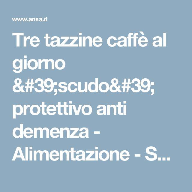 Tre tazzine caffè al giorno 'scudo' protettivo anti demenza - Alimentazione - Salute e Benessere - ANSA.it