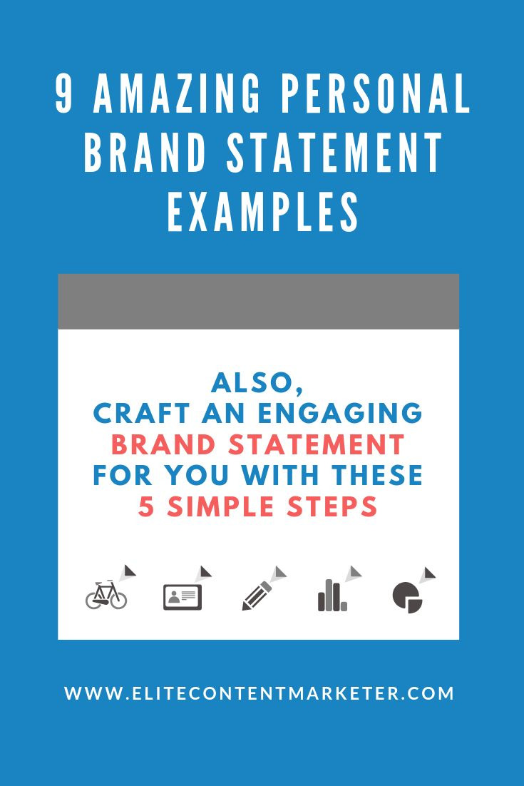 9 Amazing Personal Brand Statement Examples 5 Steps To Create Your Own Brand Sta Personal Brand Statement Examples Personal Brand Statement Personal Branding Examples of personal branding statements