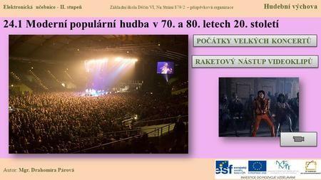 24.1 Moderní populární hudba v 70. a 80. letech 20. století Elektronická…