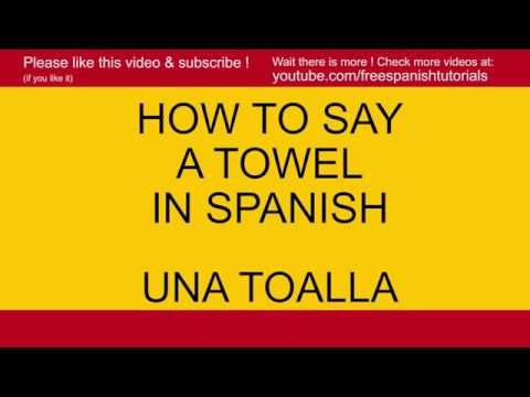 How to say a Towel -  Una Toalla  in Spanish tutorial