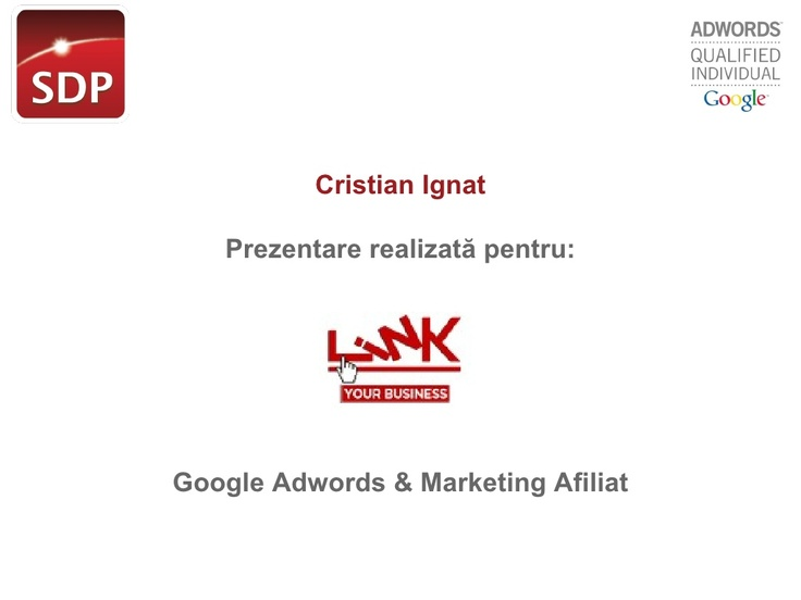 Prezentare Google Adwords Marketing Afiliat - by Cristian Ignat