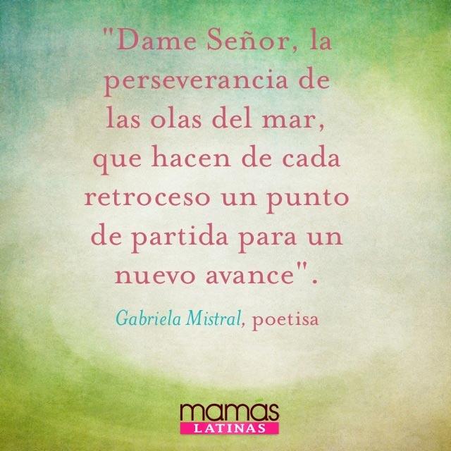 Inspiradoras palabras por la ilustre Gabriela Mistral