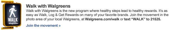 Get your walk on w/ Walgreens!   Singing...I got a new way to walk. Walk. Walk. -Oinker Sisters of Sesame Street  :D