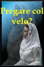 Sorella, se dici di amare Iddio perché non ti metti il VELO sul capo quando preghi o profetizzi, disonorando la Parola di Dio?