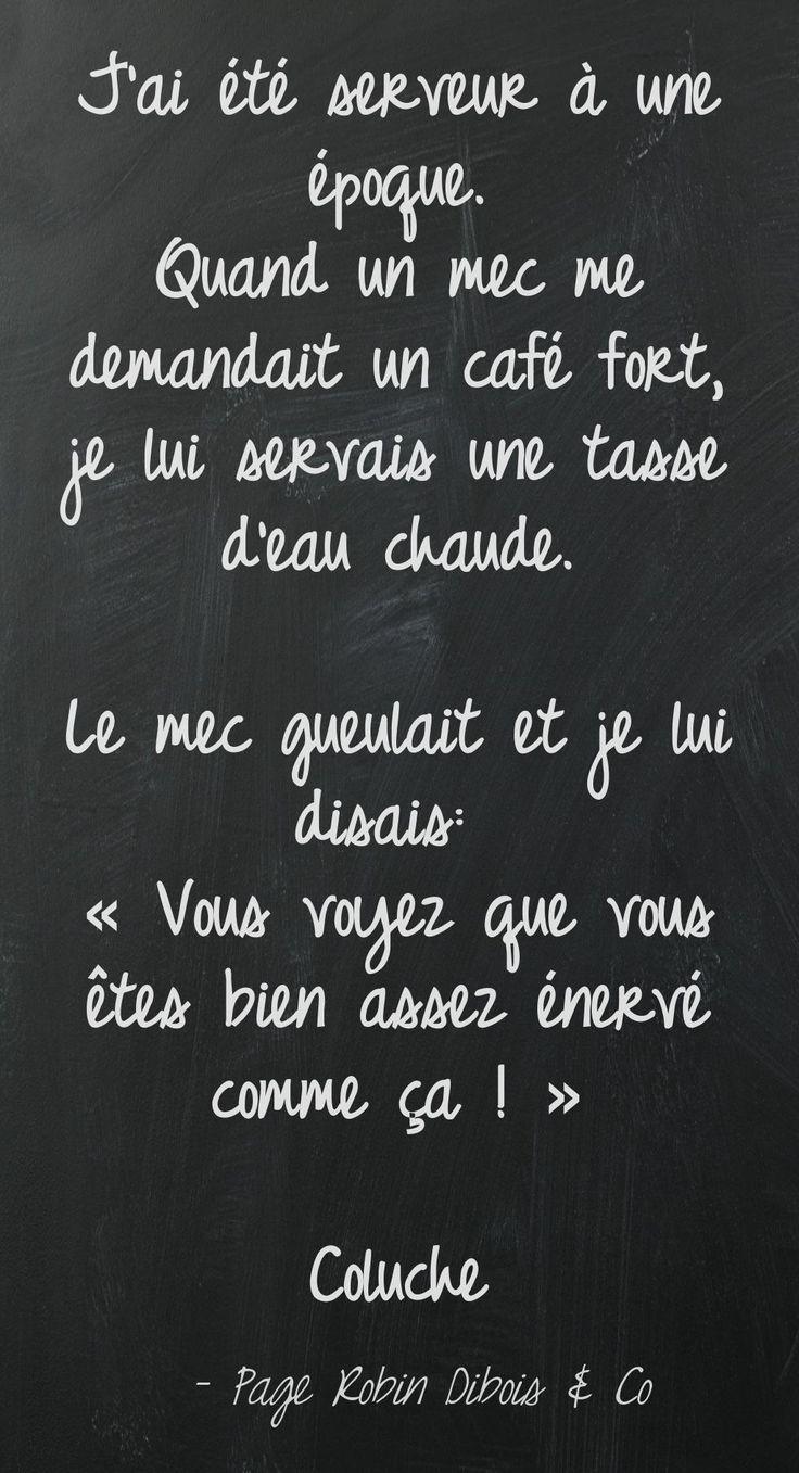 Le café de Coluche.   #Citation #Humour #HistoireDrole #rire #Amour #ImageDrole #myfashionlove ♥myfashionlove.com♥