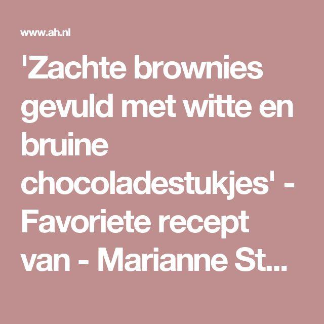 'Zachte brownies gevuld met witte en bruine chocoladestukjes' - Favoriete recept van - Marianne Stokkel - Albert Heijn