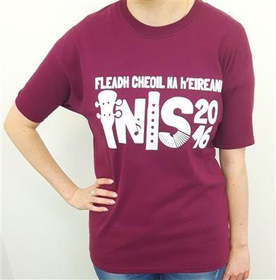 Fleadh Inis 2016 Merchandise - celebrate Fleadh Cheoil na hÉIireann coming to Ennis in style! Burgundy T-Shirt €15 WowWee.ie
