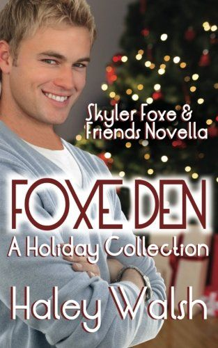 Foxe Den A Holiday Collection of Skyler Foxe Short Stories Skyler Foxe Mysteries -- For more information, visit image link.