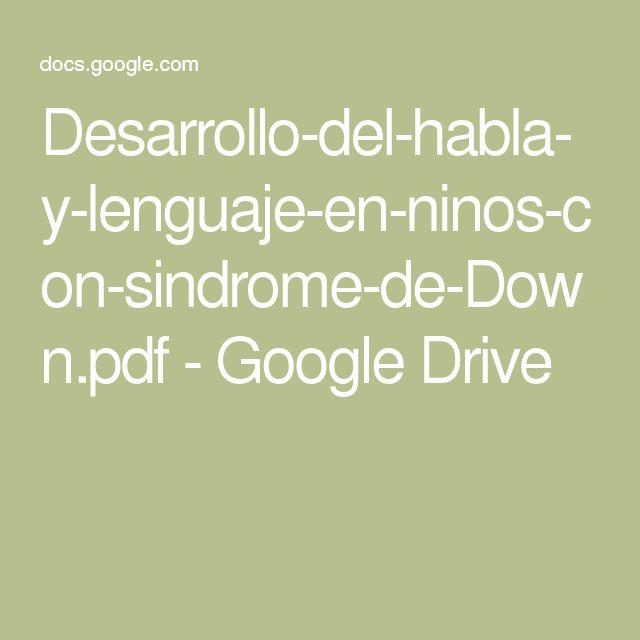 Desarrollo-del-habla-y-lenguaje-en-ninos-con-sindrome-de-Down.pdf - Google Drive