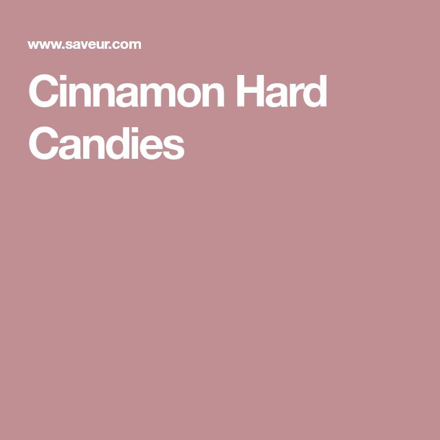 Cinnamon Hard Candies