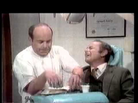 The Dentist Skit- Tim Conway and Harvey Korman from the Carol Burnett show. LOL