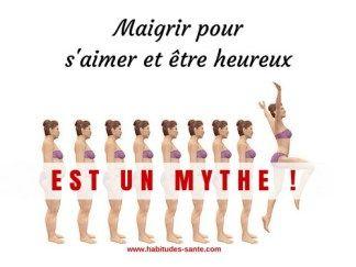 Maigrir pour s'aimer et etre heureux est un mythe - citation www.habitudes-sante.com - obesite, surpoids, image corporelle, image de soi