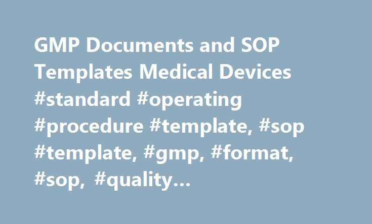 GMP Documents and SOP Templates Medical Devices #standard - sop templates