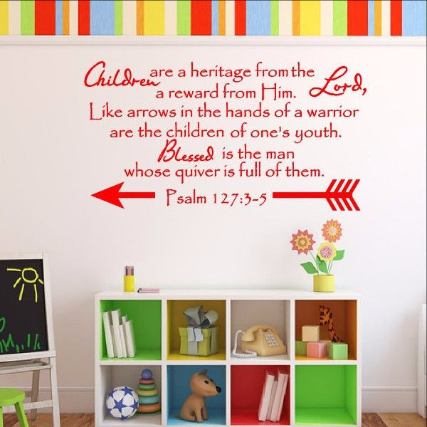 Children are a Heritage From The Lord - Scripture Wall Decal Psalm 127 Nursery Decor 22548