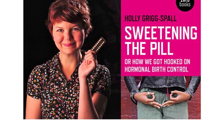 Les femmes pensaient contrôler leur corps en prenant la pilule, mais pour la féministe Holly Grigg-Spall, c'est plutôt la pilule qui a pris le contrôle. Dans Sweetening the pill(1), livre publié aux Etats-Unis, elle explore la face cachée de la contraception hormonale. Outre les effets secondaires notoires (perte de la libido, trouble de l'humeur, risques … <a href=