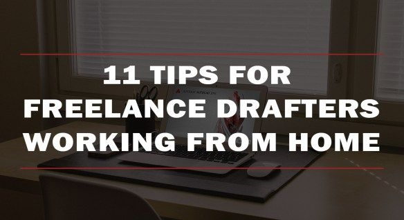 11 Tips for Freelance Drafters Working From Home :http://www.draftinghub.com/11-tips-for-freelance-drafters-working-from-home/