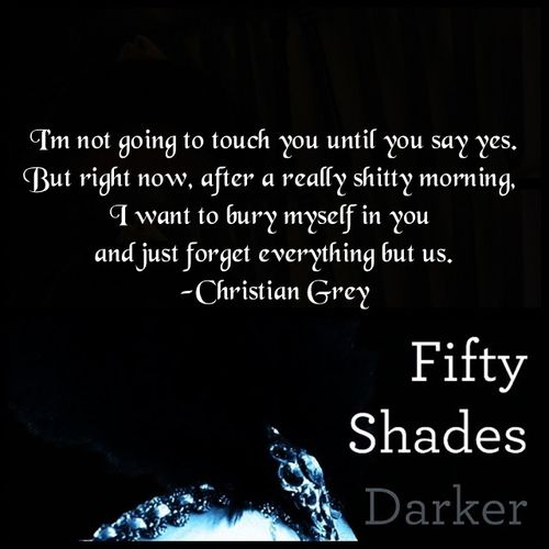 best fifty shades of grey images shades a wonderfully sexy quote by christian grey in fifty shades darker the second book in the fifty shades of grey trilogy that makes us fans quiver