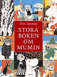 Stora boken om mumin - Tove Jansson - 9789150109047 | Bokus bokhandel
