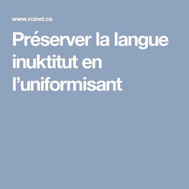 Préserver la langue inuktitut en l'uniformisant