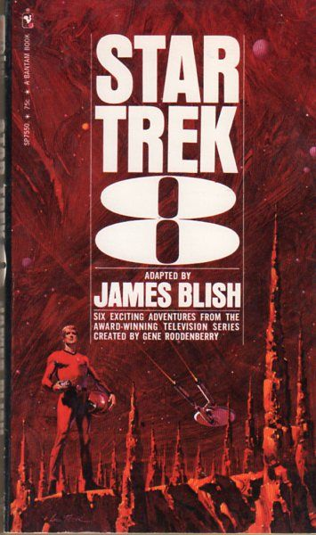 Publication: Star Trek 8  Authors: James Blish Year: 1972-11-00 Catalog ID: #SP7550 Publisher: Bantam Books  Cover: Lou Feck