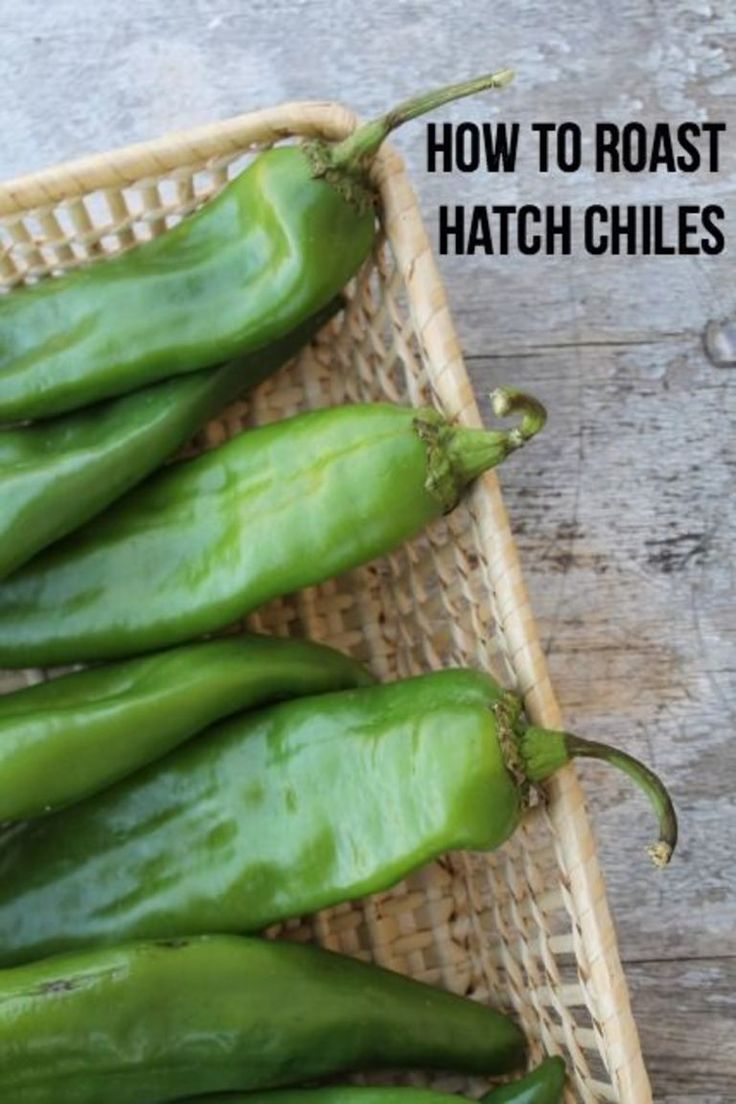 How to Roast Hatch Chiles in 2019 | Hatch Chiles | Green ...