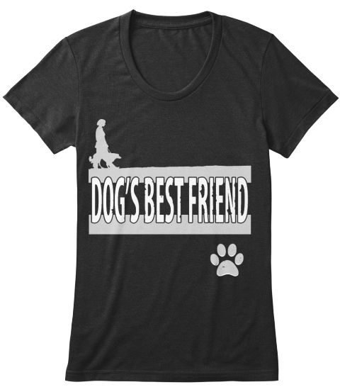 """Limited edition """" Dogs best friend """"T-shirt.   Important:This product is only available until April 14th 11.00 PM EDT. Act Fast!! Before it's gone forever."""