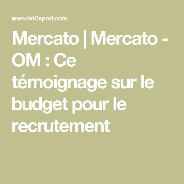 Mercato | Mercato - OM : Ce témoignage sur le budget pour le recrutement
