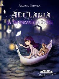 La bancarella del libro: Adularia - La trafficante di storie, di Alessia Co...
